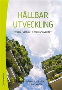 Hållbar utveckling - teknik, samhälle och livskvalitet