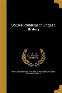 SOURCE PROBLEMS IN ENGLISH HIS