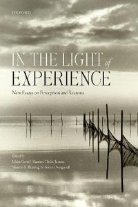 In the Light of Experience: New Essays on Perception and Reasons