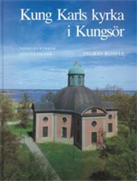 Södermanland : Kung Karls kyrka i Kungsör
