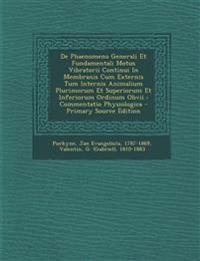 De Phaenomeno Generali Et Fundamentali Motus Vibratorii Continui In Membranis Cum Externis Tum Internis Animalium Plurimorum Et Superiorum Et Inferior