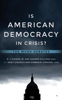 Is American Democracy in Crisis?: The Munk Debates