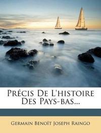 Précis De L'histoire Des Pays-bas...
