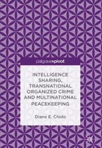 Intelligence Sharing, Transnational Organized Crime and Multinational Peacekeeping