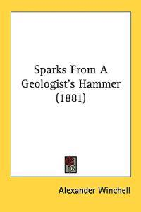 Sparks from a Geologist's Hammer