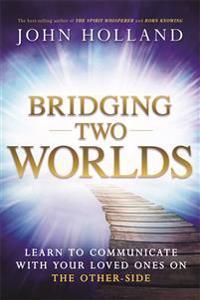 Bridging Two Worlds