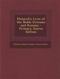 Plutarch's Lives of the Noble Grecians and Romans, First Volume