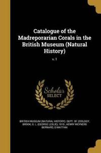 CATALOGUE OF THE MADREPORARIAN