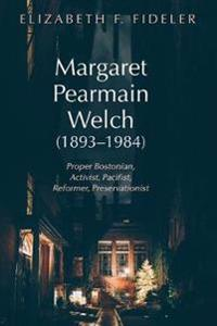 Margaret Pearmain Welch 1893–1984