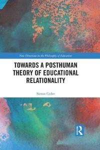 Towards a Posthuman Theory of Educational Relationality