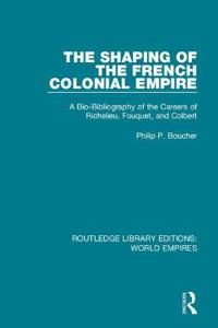 The Shaping of the French Colonial Empire
