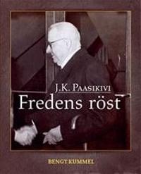 J. K.Paasikivi : fredens röst