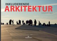 Inkluderende arkitektur - Camilla Ryhl, Karin Høyland pdf epub