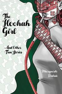 The Hookah Girl: And Other True Stories
