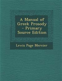 Manual of Greek Prosody