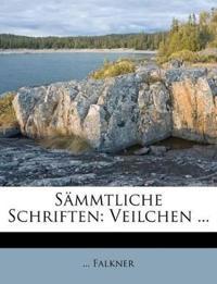 Sämmtliche Schriften: Veilchen ...