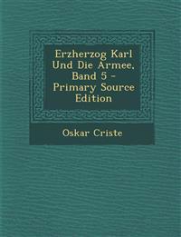 Erzherzog Karl Und Die Armee, Band 5