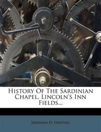 History Of The Sardinian Chapel, Lincoln's Inn Fields...