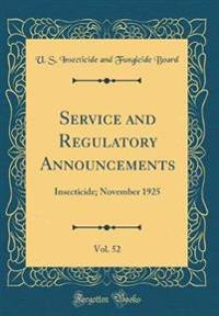 Service and Regulatory Announcements, Vol. 52