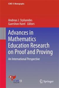 Advances in Mathematics Education Research on Proof and Proving