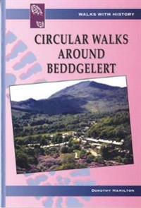 Walks with History Series: Circular Walks Around Beddgelert