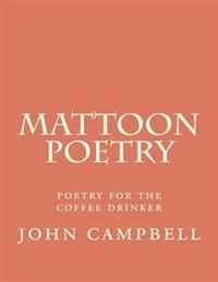 Mattoon Poetry: Poetry for the Coffee Drinker