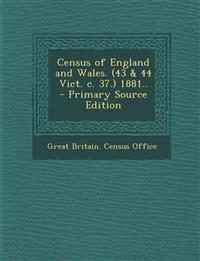 Census of England and Wales. (43 & 44 Vict. c. 37.) 1881..  - Primary Source Edition