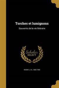 FRE-TORCHES ET LUMIGNONS