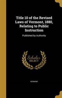 TITLE 10 OF THE REV LAWS OF VE