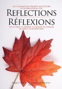 Reflections on Canada's Past, Present and Future in International Law / Réflexions Sur Le Passé, Le Présent Et L'avenir Du Canada En Matiere De Droit International