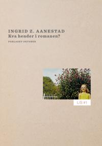 Kva hender i romanen? - Ingrid Z. Aanestad | Inprintwriters.org