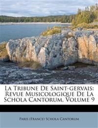 La Tribune De Saint-gervais: Revue Musicologique De La Schola Cantorum, Volume 9