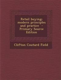 Retail buying; modern principles and practice