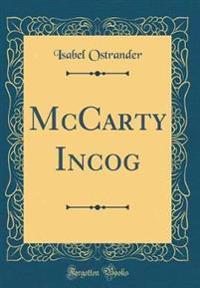 McCarty Incog (Classic Reprint)