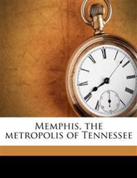 Memphis, the metropolis of Tennessee