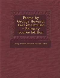Poems by George Howard, Earl of Carlisle - Primary Source Edition