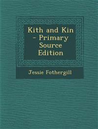Kith and Kin - Primary Source Edition