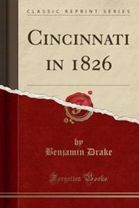 Cincinnati in 1826 (Classic Reprint)