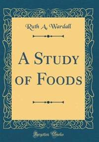 A Study of Foods (Classic Reprint)