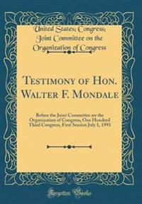 Testimony of Hon. Walter F. Mondale