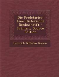 Die Proletarier: Eine Historische Denkschrift