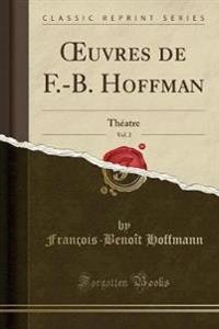 OEuvres de F.-B. Hoffman, Vol. 2