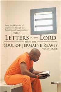 Letters to the Lord from the Soul of Jermaine Reaves