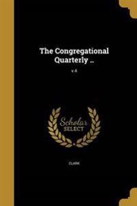 CONGREGATIONAL QUARTERLY V4
