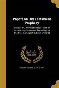 PAPERS ON OT PROPHECY