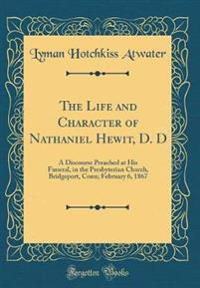 The Life and Character of Nathaniel Hewit, D. D