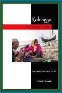 Rohingya - The Newage Exodus