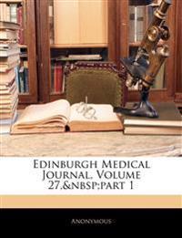Edinburgh Medical Journal, Volume 27,part 1