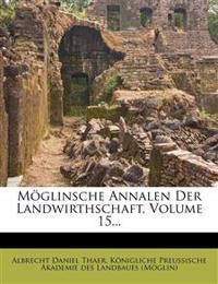 Möglinsche Annalen der Landwirthschaft, Fünfzehnter Band.