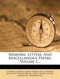 Memoirs, Letters, and Miscellaneous Papers, Volume 1...